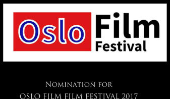 Nomination for  OSLO FILM FILM FESTIVAL 2017